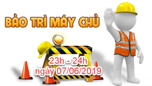 Thông báo bảo trì server từ 23h-24h ngày 07/06/2019 để nâng cấp mạng quốc tế nhanh hơn