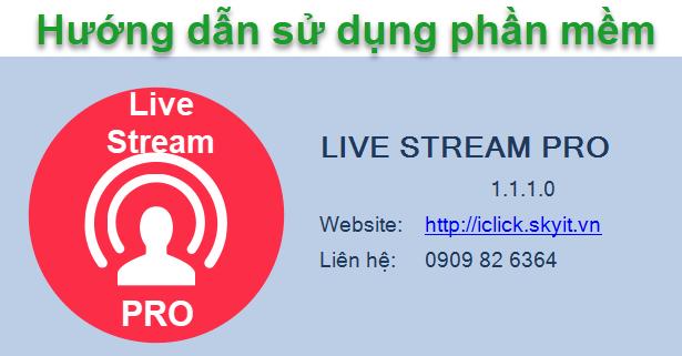 Hướng dẫn sử dụng phần mềm Live Stream Pro