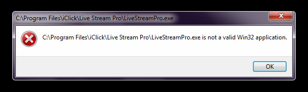 Xử lý lỗi LiveStreamPro.exe is not valid Win32 Application